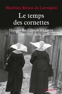 Histoire des Filles de la Charité, Le temps des cornettes