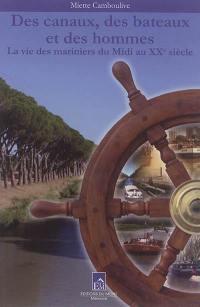 Des canaux, des bateaux et des hommes