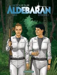 Retour sur Aldébaran. Volume 1, Episode 1