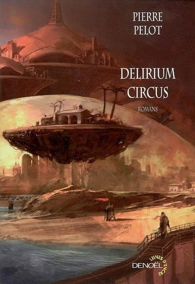 Delirium circus : romans