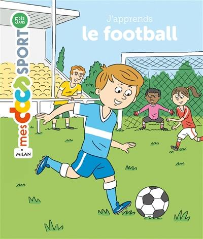 J'apprends le football