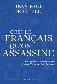 C'est le français qu'on assassine : essai
