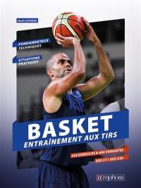 Basket : entraînement au tir : 320 exercices pour shooter comme un pro !