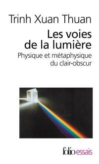 Les voies de la lumière : physique et métaphysique du clair-obscur