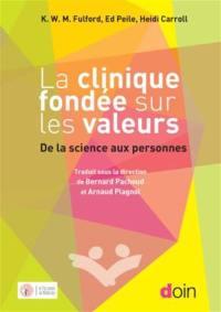 La clinique fondée sur les valeurs : de la science aux personnes