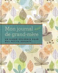 Mon journal de grand-mère  : un album-souvenir pour mes petits-enfants