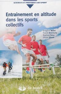 Entraînement en altitude dans les sports collectifs : aptitude aérobie et répétition de sprints