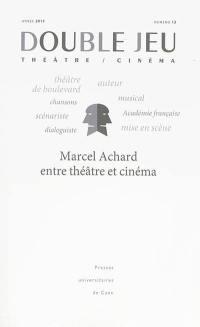 Double jeu. n° 12, Marcel Achard entre théâtre et cinéma