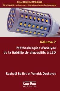 Méthodologies d'analyse de la fiabilité de dispositifs à LED. Volume 2