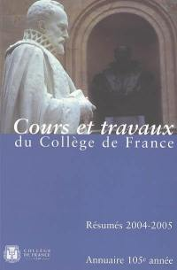 Annuaire du Collège de France, 2004-2005 : résumé des cours et travaux
