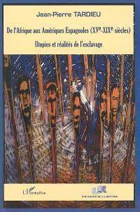 De l'Afrique aux Amériques Espagnoles XVe-XIXe siècles