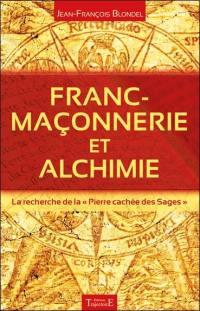 Franc-maçonnerie et alchimie : la recherche de la pierre cachée des sages