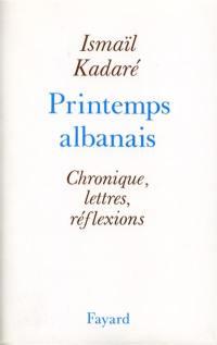 Printemps albanais : chronique, lettres, réflexions
