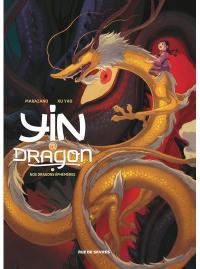 Yin et le dragon. Volume 3, Nos dragons éphémères