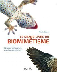 Le grand livre du biomimétisme : s'inspirer de la nature pour inventer demain