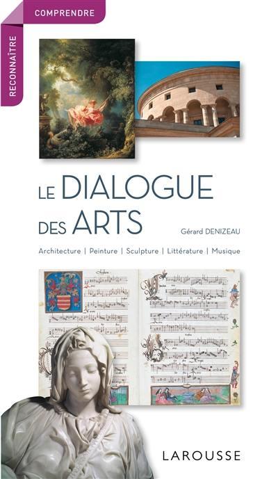 Le dialogue des arts : architecture, peinture, sculpture, littérature, musique