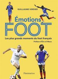 Emotions foot : les plus grands moments du foot français