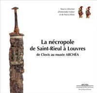 La nécropole de Saint-Rieul à Louvres