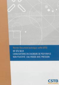 Canalisations en chlorure de polyvinyle non plastifié