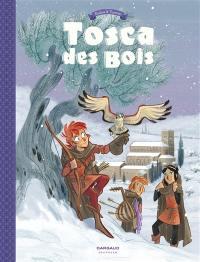 Tosca des bois. Volume 2, Complots, fuites, secrets et enlèvements