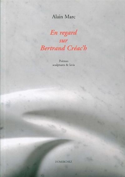 En regard sur Bertrand Créac'h