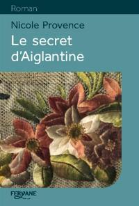 Le secret d'Aiglantine