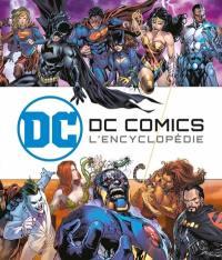 DC Comics : l'encyclopédie illustrée