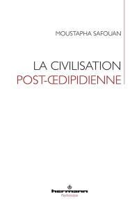 La civilisation post-oedipienne