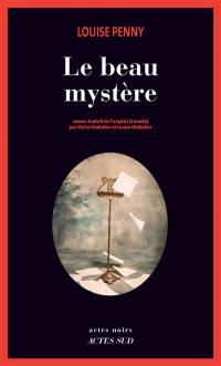 Une enquête de l'inspecteur-chef Armand Gamache, Le beau mystère