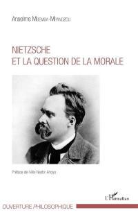 Nietzsche et la question de la morale