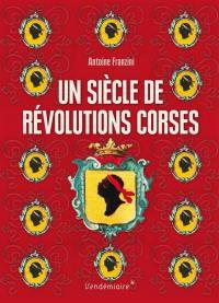 Un siècle de révolutions corses