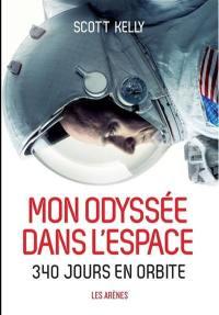 Mon odyssée dans l'espace : 340 jours en orbite