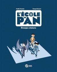 L'école de Pan. Volume 4, Etranges créatures