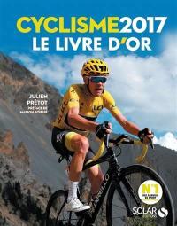 Cyclisme 2017 : le livre d'or