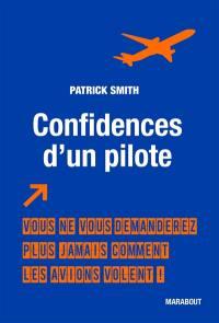 Confidences d'un pilote : vous ne vous demanderez plus jamais comment les avions volent !