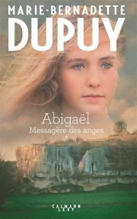Abigaël : messagère des anges. Volume 1