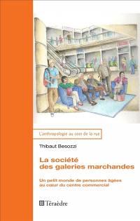 La société des galeries marchandes : un petit monde de personnes âgées au coeur du centre commercial
