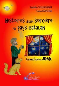 Histoires d'une sorcière en pays catalan. Volume 1, Grand-père Joan