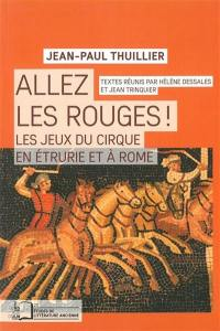 Allez les Rouges ! : les jeux du cirque en Etrurie et à Rome