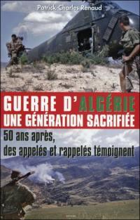 Guerre d'Algérie, une génération sacrifiée : 50 ans après, des appelés et des rappelés témoignent