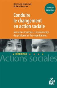 Conduire le changement en action sociale