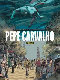 Pepe Carvalho, Tatouage