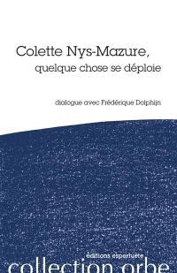 Colette Nys-Mazure, quelque chose se déploie : dialogue avec Frédérique Dolphijn