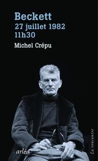 Beckett, 27 juillet 1982, 11 h 30