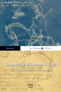 La bataille d'Anthon (1430) : Lyon et le Dauphiné restent français