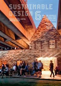 Sustainable design 6 : vers une nouvelle éthique pour l'architecture et la ville = Sustainable design 6 : towards a new ethics for architecture and the city