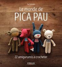 Le monde de Pica Pau : 22 amigurumis à crocheter