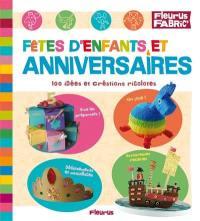 Fêtes d'enfants et anniversaires : 130 idées et créations rigolotes
