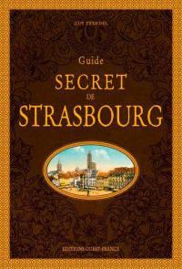 Guide secret de Strasbourg