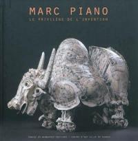 Marc Piano, le privilège de l'invention